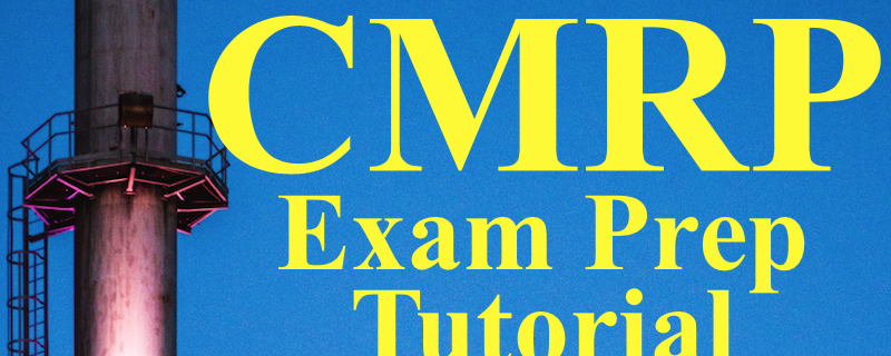 How I passed my CMRP exam