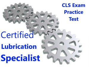 certified lubrication specialist exam test questions
